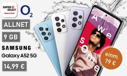Galaxy A52 – Allnet – 9 GB – o2 Netz – 14,99 € mtl.